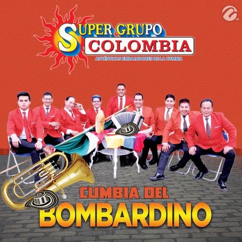 Play & Download Cumbia del Bombardino by Super Grupo Colombia | Napster