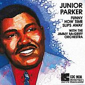 Funny How Time Slips Away by Junior Parker