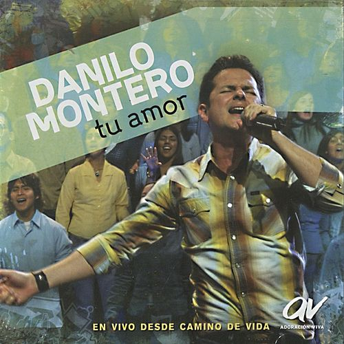 Play & Download Tu Amor by Danilo Montero | Napster