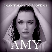 Play & Download I Can't Make You Love Me by Amy | Napster