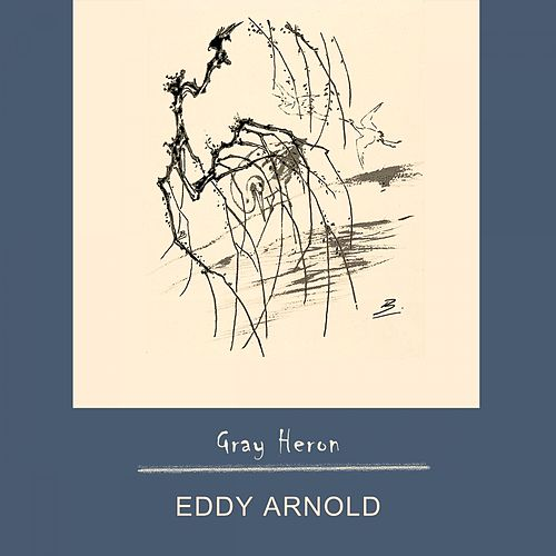 Gray Heron by Eddy Arnold
