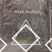 Into The Forest von Hank Mobley