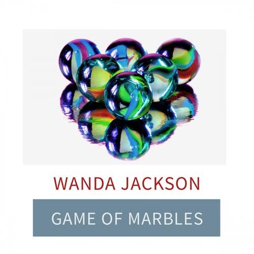 Game Of Marbles von Wanda Jackson
