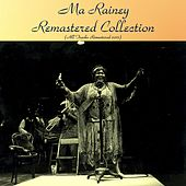Remastered Collection (All Tracks Remastered 2017) by Ma Rainey