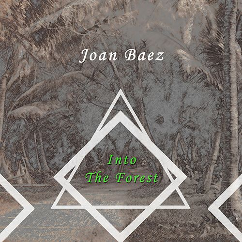 Into The Forest by Joan Baez