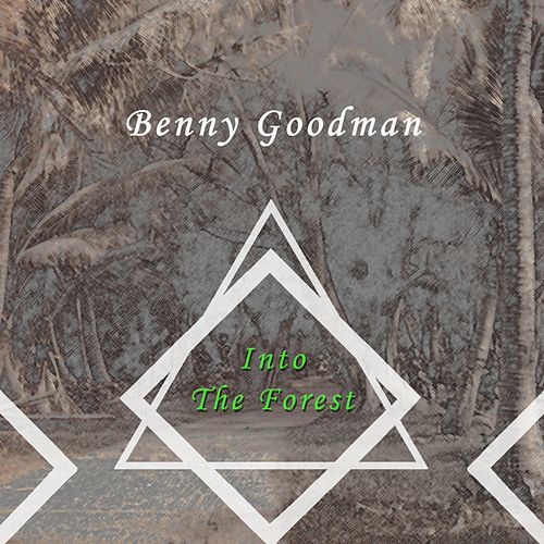 Into The Forest von Benny Goodman