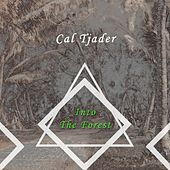 Into The Forest von Cal Tjader