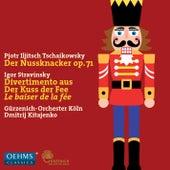 Tchaikovsky: The Nutcracker, Op. 71 - Stravinsky: Divertimento from Le baiser de la fée by Gürzenich-Orchester Köln
