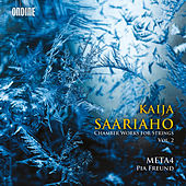 Play & Download Kaija Saariaho: Chamber Works for Strings, Vol. 2 by Various Artists | Napster