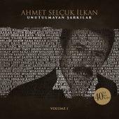 Ahmet Selçuk İlkan Unutulmayan Şarkılar, Vol. 1 (40 Yıl, 40 Ses, 40 Nefes) by Various Artists