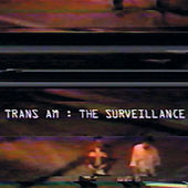 Play & Download The Surveillance by Trans Am | Napster