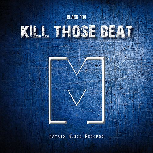 Play & Download Kill Those Beat by Black Fox | Napster