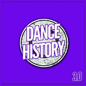 Play & Download Dance History 3.0 by Various Artists | Napster