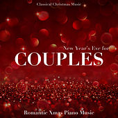 Play & Download New Years Eve for Couples: Instrumental Romantic Piano Music to Celebrate New Year's Eve with your Loved Ones by Christmas Time | Napster