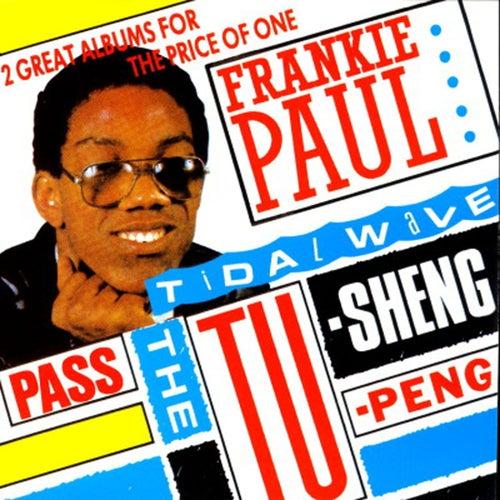 Pass The Tu-Sheng-Peng / Tidal Wave by Frankie Paul