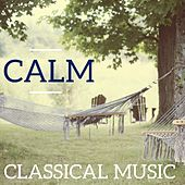 Calm Classical Music by Various Artists