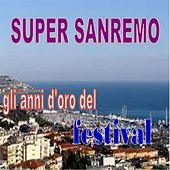 Play & Download Super sanremo (Gli anni d'oro del festival) by Various Artists | Napster