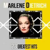 Play & Download Marlene Dietrich - 23 Greatest Hits by Marlene Dietrich | Napster