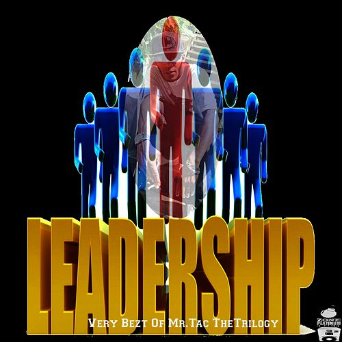 Leadership (Very Bezt of Mr.Tac the Trilogy) by Mr. Tac