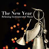 Play & Download The New Year: Relaxing Instrumental Music for New Years Eve for Families by Christmas Time | Napster