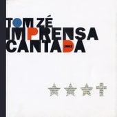Imprensa Cantada by Tom Zé