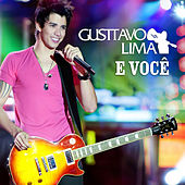 Play & Download Gusttavo Lima e Você (Ao Vivo) by Gusttavo Lima | Napster