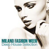 Milano Fashion Week (Deep House Selection) by Various Artists