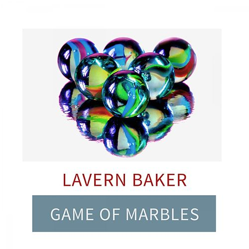 Game Of Marbles by Lavern Baker