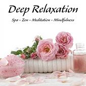 Deep Relaxation - Spa - Zen - Meditation - Mindfulness by Massage Therapy Music