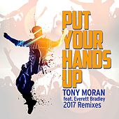 Put Your Hands Up 2017 by Tony Moran