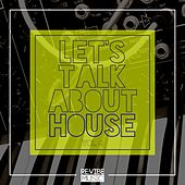 Play & Download Let's Talk About House, Vol. 4 by Various Artists | Napster