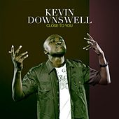 Play & Download Close to You by Kevin Downswell | Napster