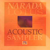 Narada Lotus Acoustic Sampler #5 by Various Artists
