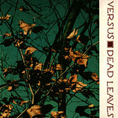 Play & Download Dead Leaves by Versus | Napster