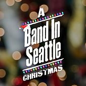 A Band in Seattle Christmas by Various Artists