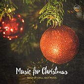Music for Christmas - Best of Chill out Music by Various Artists