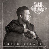 Play & Download Chain Breaker by Zach Williams | Napster