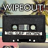 Wipeout! The Surf Mixtape by Various Artists
