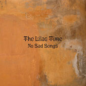 Play & Download No Sad Songs by The Lilac Time | Napster