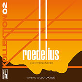 Play & Download Kollektion 02: Roedelius (Electronic Music) [Compiled by Lloyd Cole] by Roedelius | Napster