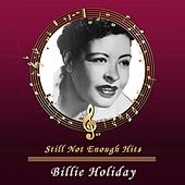 Still Not Enough Hits by Billie Holiday