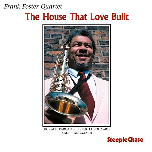 The House That Love Built by Frank Foster