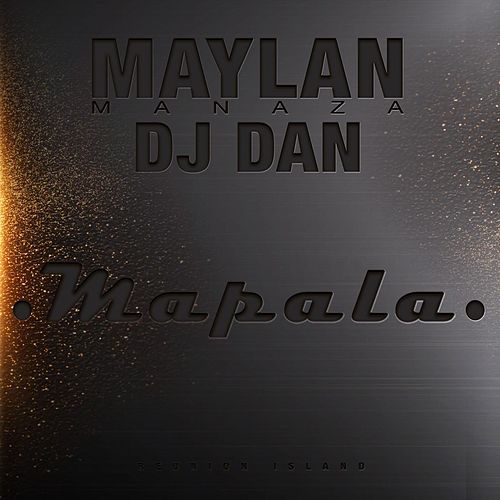 Play & Download Mapala (feat. Maylan Manaza) by DJ Dan | Napster
