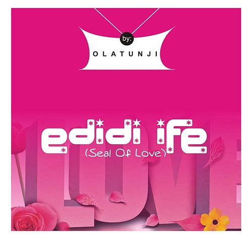 Play & Download Edidi Ife (Seal of Love) by Babatunde Olatunji | Napster