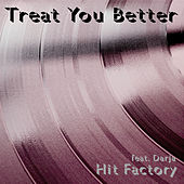 Play & Download Treat You Better by The Hit Factory | Napster