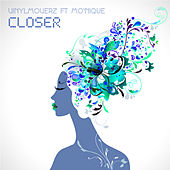 Closer by Vinylmoverz