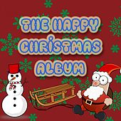 Play & Download The Happy Christmas Album by Christmas | Napster