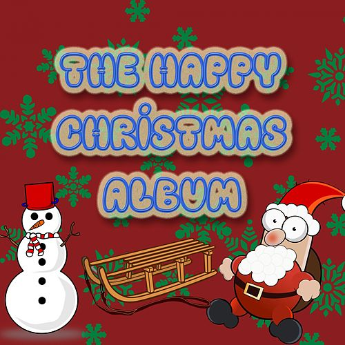 The Happy Christmas Album by Christmas
