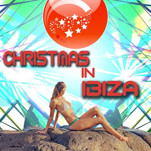 Play & Download Christmas In Ibiza by Christmas Songs | Napster