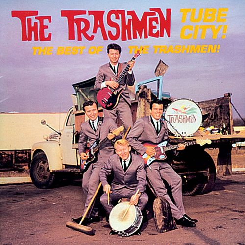 Tube City!: The Best Of The Trashmen by The Trashmen